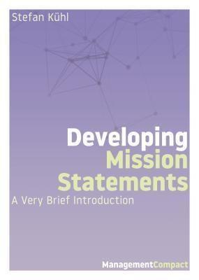 Organizational Dialogue Press: Developing Mission Statements, Stefan Kühl