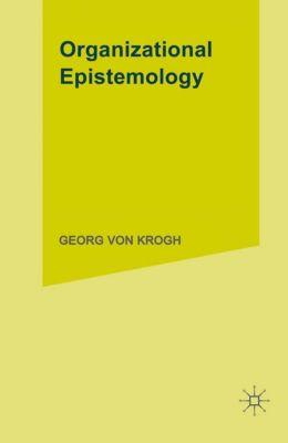 Organizational Epistemology, Johan Roos, Georg Von Krogh