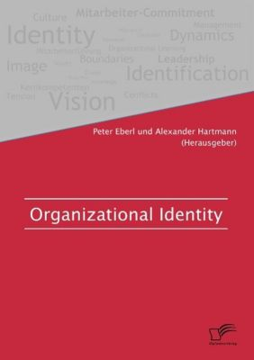 Organizational Identity, Alexander Hartmann, Peter Eberl