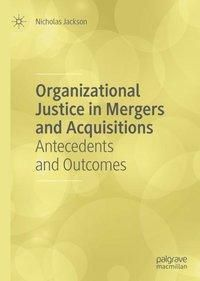 Organizational Justice in Mergers and Acquisitions, Nicholas Jackson