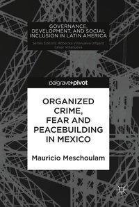 Organized Crime, Fear and Peacebuilding in Mexico, Mauricio Meschoulam