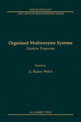 Organized Multienzyme Systems: Catalytic Properties