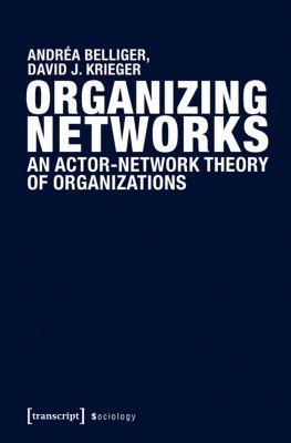 Organizing Networks, David J. Krieger, Andréa Belliger