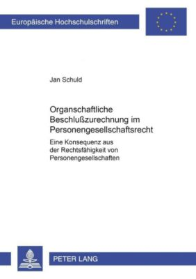 Organschaftliche Beschlußzurechnung im Personengesellschaftsrecht, Jan Schuld