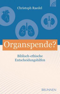 Organspende? - Christoph Raedel |