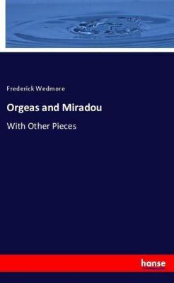 Orgeas and Miradou, Frederick Wedmore