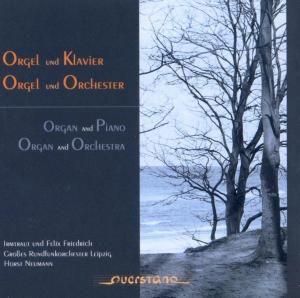 Orgel & Klavier/Orgel & Orchester, Irmtraud+felix Friedrich