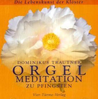 Orgelmeditation zu Pfingsten, 1 Audio-CD, Dominikus Trautner
