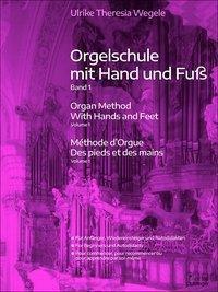 Orgelschule mit Hand und Fuß - Ulrike Theresia Wergele |