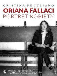 Oriana Fallaci. Portret kobiety, CRISTINA DE STEFANO