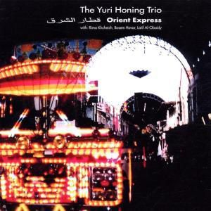 Orient Express, Yuri Honing Trio & Special Guests