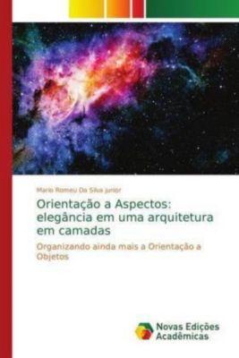 Orientação a Aspectos: elegância em uma arquitetura em camadas, Mario Romeu Da Silva junior