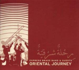 Oriental Journey, The & Guests Express Brass Band