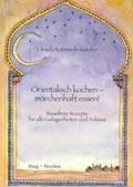 Orientalisch kochen - märchenhaft essen!, Ursula Kanssoh-Gaufer