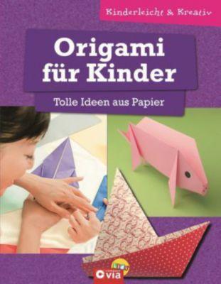 origami f r kinder tolle ideen aus papier buch versandkostenfrei. Black Bedroom Furniture Sets. Home Design Ideas