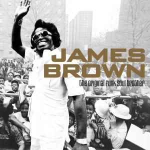 Original Funk Soul Brother II, James Brown