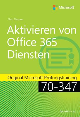 Original Microsoft Training: Aktivieren von Office 365-Diensten, Orin Thomas