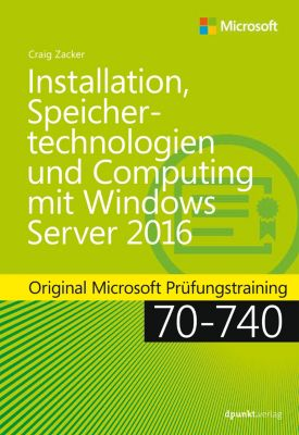 Original Microsoft Training: Installation, Speichertechnologien und Computing mit Windows Server 2016, Craig Zacker