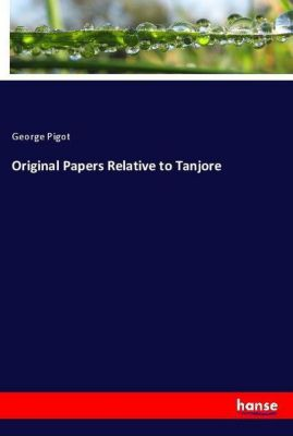 Original Papers Relative to Tanjore, George Pigot