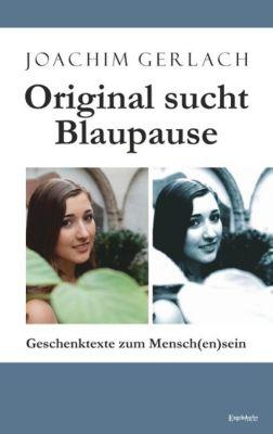 Original sucht Blaupause - Joachim Gerlach |
