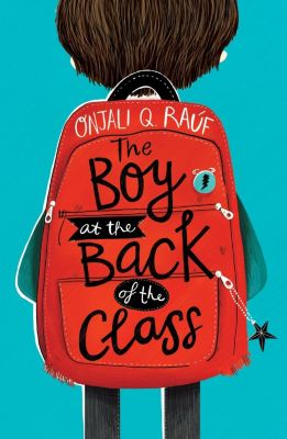 Orion Children's Books: The Boy At the Back of the Class, Onjali Q. Rauf
