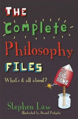 Orion Children's Books: The Complete Philosophy Files, Stephen Law