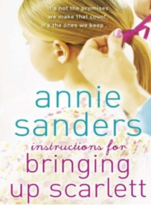 Orion: Instructions for Bringing Up Scarlett, Annie Sanders