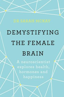 Orion Spring: Demystifying The Female Brain, Sarah McKay