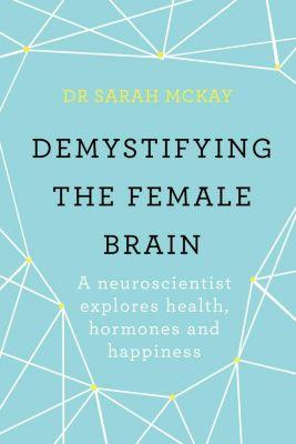 Orion Spring: Demystifying The Female Brain, Sarah McKay
