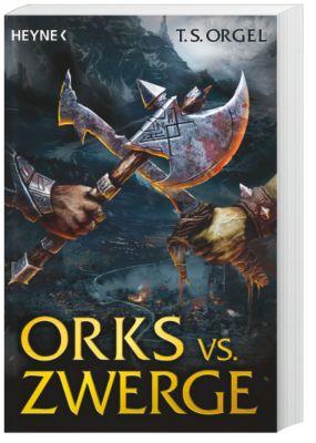 Orks vs. Zwerge Band 1: Orks vs. Zwerge, T. S. Orgel