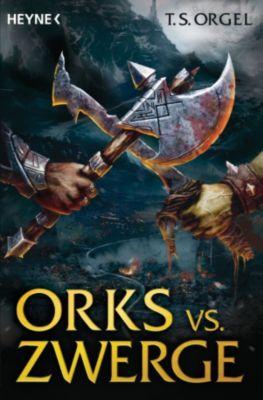 Orks vs. Zwerge Band 1: Orks vs. Zwerge, T.S. Orgel