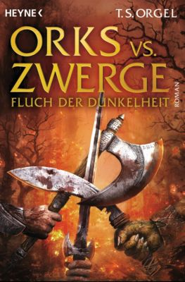 Orks vs. Zwerge Band 2: Fluch der Dunkelheit, T.S. Orgel