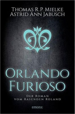 Orlando Furioso, Thomas R. P. Mielke, Astrid Ann Jabusch