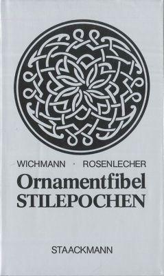 Ornamentfibel Stilepochen, Heinrich Wichmann