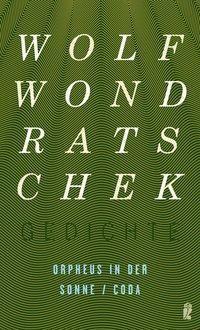 Orpheus in der Sonne / Coda, Wolf Wondratschek