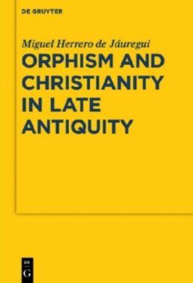 Orphism and Christianity in Late Antiquity, Miguel Herrero de Jáuregui