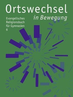 Ortswechsel, Ausgabe Bayern: 6. Schuljahr: In Bewegung