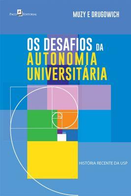 Os Desafios da Autonomia Universitária, Muzy e Drugowich