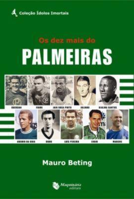 Os dez mais do Palmeiras, Mauro Beting