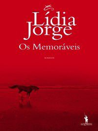 Os Memoráveis, Lídia Jorge