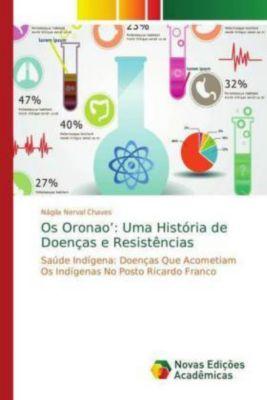 Os Oronao': Uma História de Doenças e Resistências, Nágila Nerval Chaves