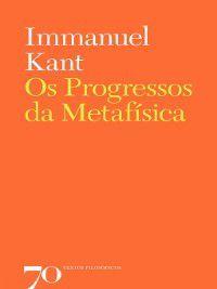 Os Progressos da Metafísica, Immanuel Kant
