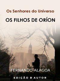 Os Senhores do Universo e Os Filhos e Oríon, Fernando Alagoa