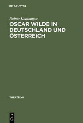 Oscar Wilde in Deutschland und Österreich, Rainer Kohlmayer