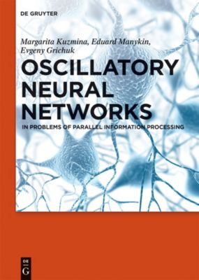 Oscillatory Neural Networks, Eduard A. Manykin, Evgeny S. Grichuk, Margarita G. Kuzmina