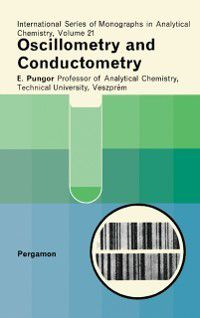 Oscillometry and Conductometry, E. Pungor