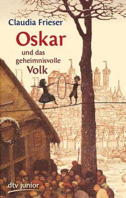 Oskar & Albrecht Band 4: Oskar und das geheimnisvolle Volk, Claudia Frieser