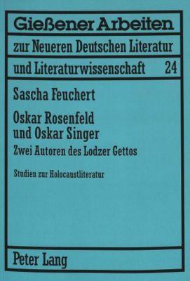 Oskar Rosenfeld und Oskar Singer, Sascha Feuchert