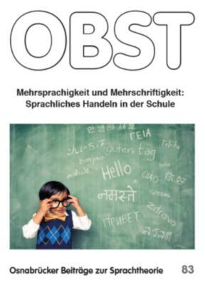 Osnabrücker Beiträge zur Sprachtheorie (OBST): Mehrsprachigkeit und Mehrschriftigkeit.