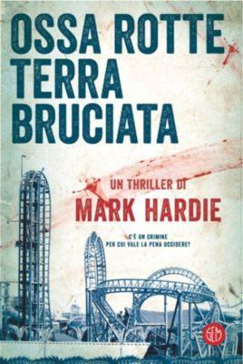 Ossa rotte, terra bruciata, Mark Hardie